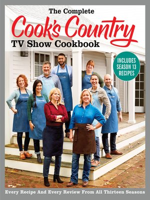 cover image of The Complete Cook's Country TV Show Cookbook Includes Season 13 Recipes