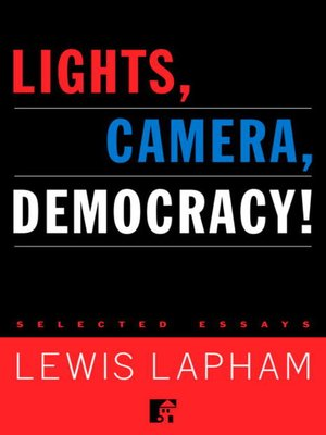 cover image of Lights, Camera, Democracy!