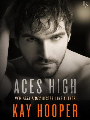 Aces High by Kay Hooper.                                              AVAILABLE eBook.