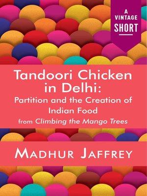 cover image of Tandoori Chicken in Delhi
