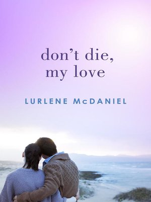 cover image of Don't Die, My Love