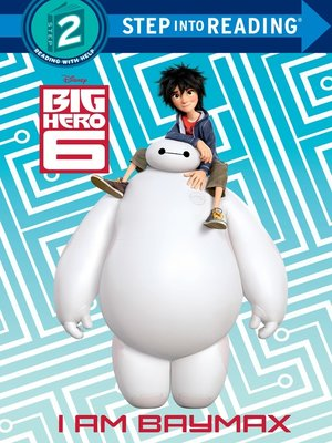 cover image of I Am Baymax (Disney Big Hero 6)