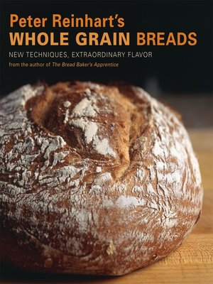 cover image of Peter Reinhart's Whole Grain Breads