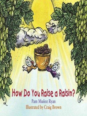 cover image of How Do You Raise a Raisin?