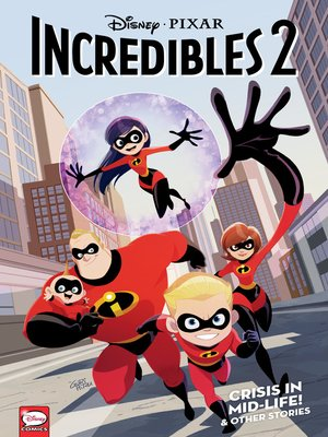 cover image of Disney/PIXAR The Incredibles 2: Crisis in Mid-Life! & Other Stories