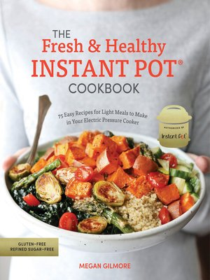 cover image of The Fresh and Healthy Instant Pot Cookbook