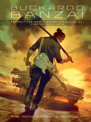 cover image of Buckaroo Banzai Against the World Crime League