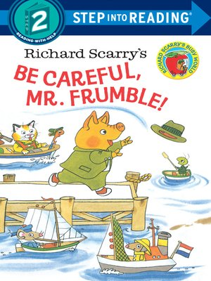 cover image of Richard Scarry's Be Careful, Mr. Frumble!