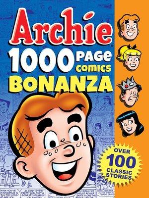 cover image of Archie 1000 Page Comics Bonanza