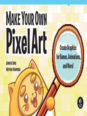 cover image of Make Your Own Pixel Art