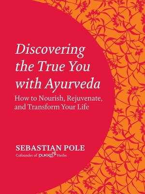 cover image of Discovering the True You with Ayurveda