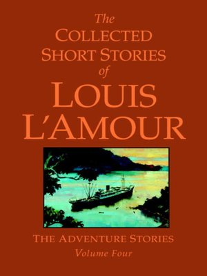 cover image of The Collected Short Stories of Louis L'Amour, Volume 4