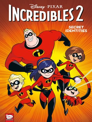 cover image of Diney/PIXAR The Incredibles 2: Secret Identities