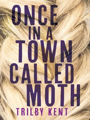 cover image of Once, in a Town Called Moth