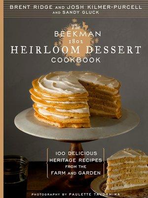 cover image of The Beekman 1802 Heirloom Dessert Cookbook