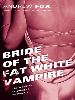 cover image of Bride of the Fat White Vampire