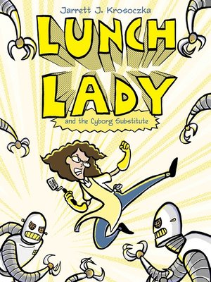 cover image of Lunch Lady and the Cyborg Substitute
