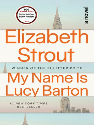 My Name Is Lucy Barton by Elizabeth Strout · OverDrive