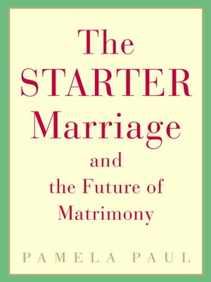 cover image of The Starter Marriage and the Future of Matrimony