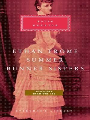 cover image of Ethan Frome / Summer / Bunner Sisters