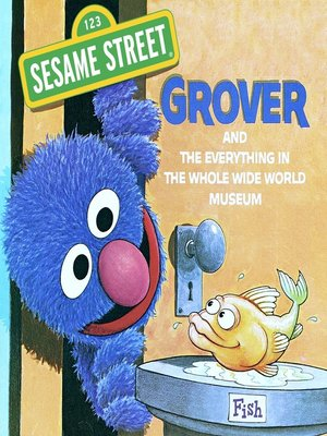 cover image of The Everything in the Whole Wide World Museum (Sesame Street)