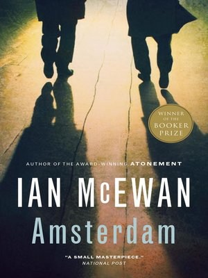 Amsterdam By Ian Mcewan Overdrive Ebooks Audiobooks And Videos For Libraries And Schools