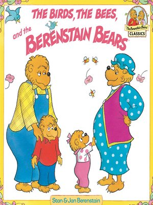 cover image of The Birds, the Bees, and the Berenstain Bears