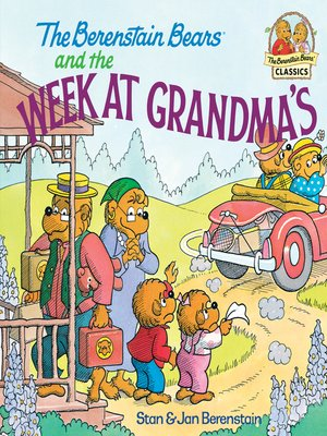 cover image of The Berenstain Bears and the Week at Grandma's
