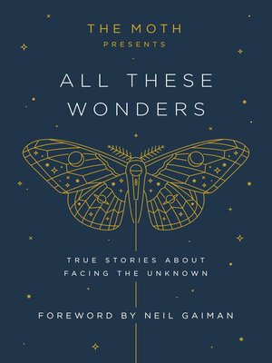 cover image of The Moth Presents All These Wonders