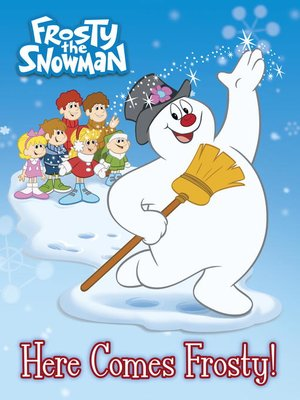 cover image of Here Comes Frosty! (Frosty the Snowman)