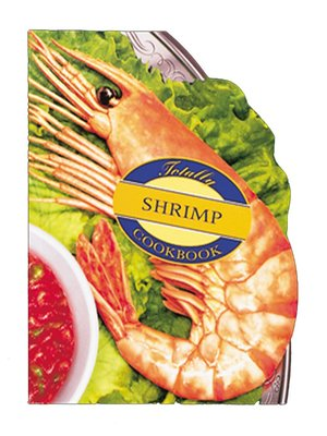 cover image of Totally Shrimp Cookbook