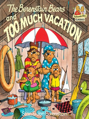cover image of The Berenstain Bears and Too Much Vacation