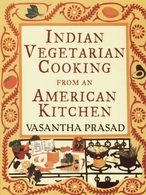 cover image of Indian Vegetarian Cooking from an American Kitchen