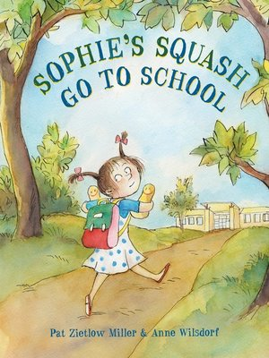 cover image of Sophie's Squash Go to School
