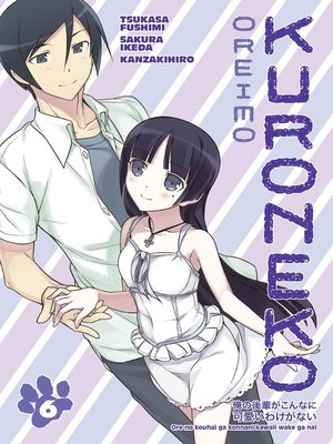 cover image of Oreimo: Kuroneko, Volume 6