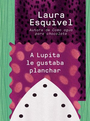 cover image of A Lupita le gustaba planchar