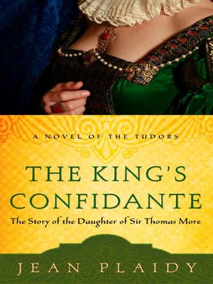 cover image of The King's Confidante: The Story of the Daughter of Sir Thomas More
