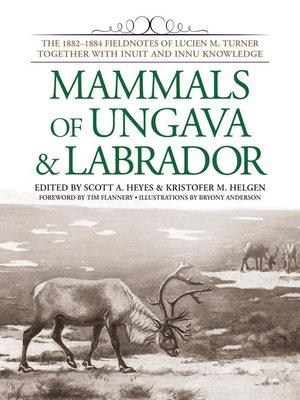 cover image of Mammals of Ungava and Labrador