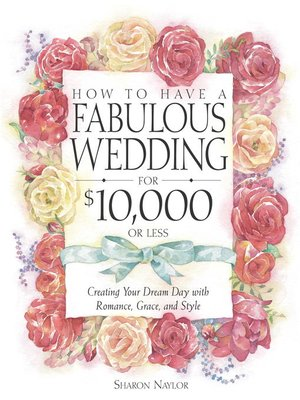 cover image of How to Have a Fabulous Wedding for $10,000 or Less