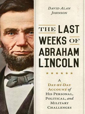 cover image of The Last Weeks of Abraham Lincoln