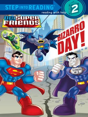 cover image of Bizarro Day! (DC Super Friends)