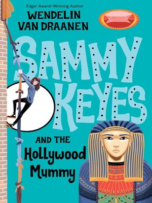 cover image of Sammy Keyes and the Hollywood Mummy
