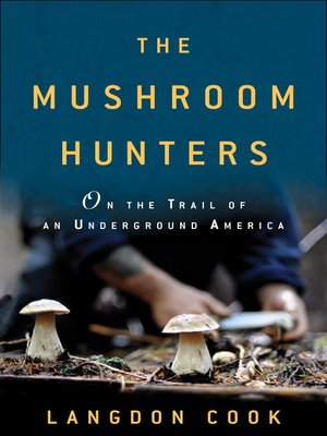 cover image of The Mushroom Hunters