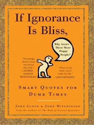 cover image of If Ignorance Is Bliss, Why Aren't There More Happy People?