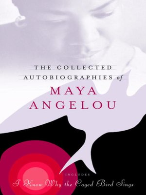 cover image of The Collected Autobiographies of Maya Angelou