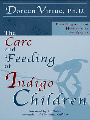 cover image of The Care and Feeding of Indigo Children