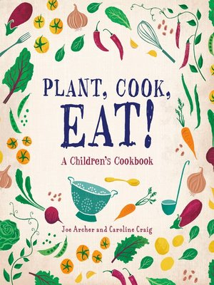 cover image of Plant, Cook, Eat!