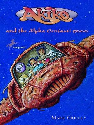 cover image of Akiko and the Alpha Centauri 5000