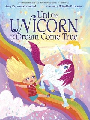 cover image of Uni the Unicorn and the Dream Come True