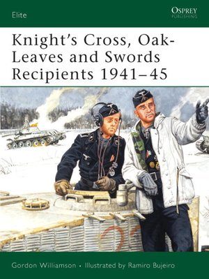 cover image of Knight's Cross, Oak-Leaves and Swords Recipients 1941-45